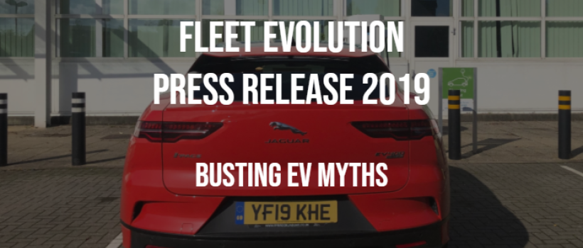 Fleet Evolution Aim to 'Bust EV Myths' Common to Electric Vehicles and Employee Car Schemes this Autumn!
