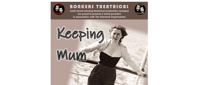 Keeping Mum 14th To 18th April Bonkers Playhouse Theatre