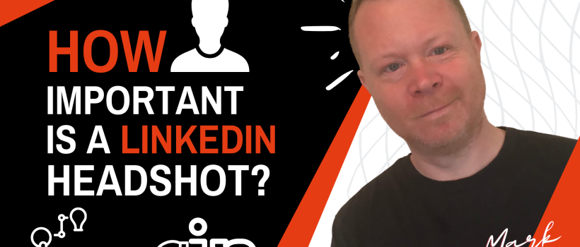 Your LinkedIn headshot: Why does it matter?